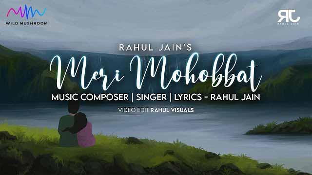 Meri Mohobbat Song Lyrics - Rahul Jain