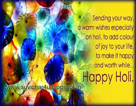 Sending your way, a warm wishes especially on holi to add color of joy to your life.