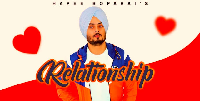 RELATIONSHIP LYRICS - HAPEE BOPARAI