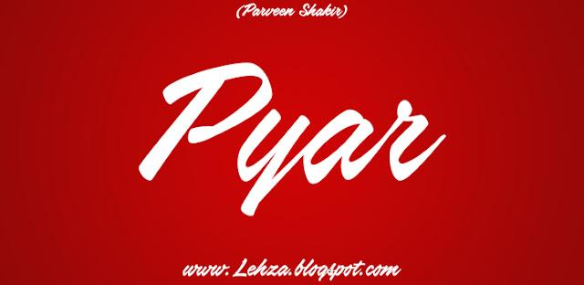 Pyar By Parveen Shakir