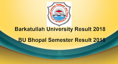 Barkatullah University Result 2018, BU Bhopal 1st, 2nd, 3rd, 4th, 5th, 6th Semester Result 2018