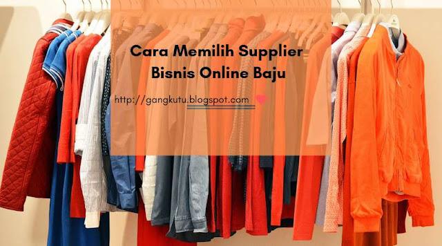 Cara Memilih Supplier Bisnis Online Baju