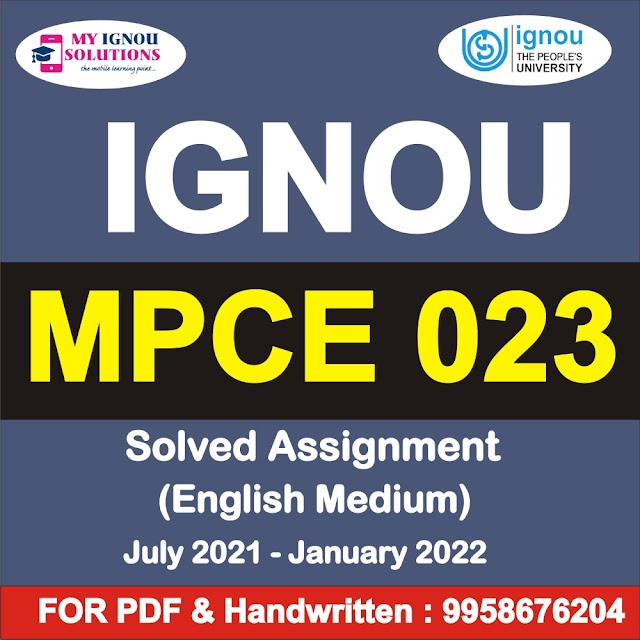 MPCE 023 Solved Assignment 2021-22