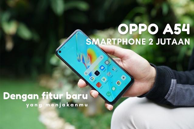 OPPO A54: Smartphone 2 Jutaan