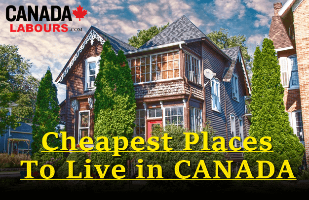 Cheapest Places to Live in Canada, Cheapest Place to Live in Canada 2020
