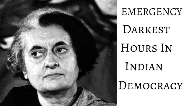Emergency : Darkest Hour in Indian Democracy