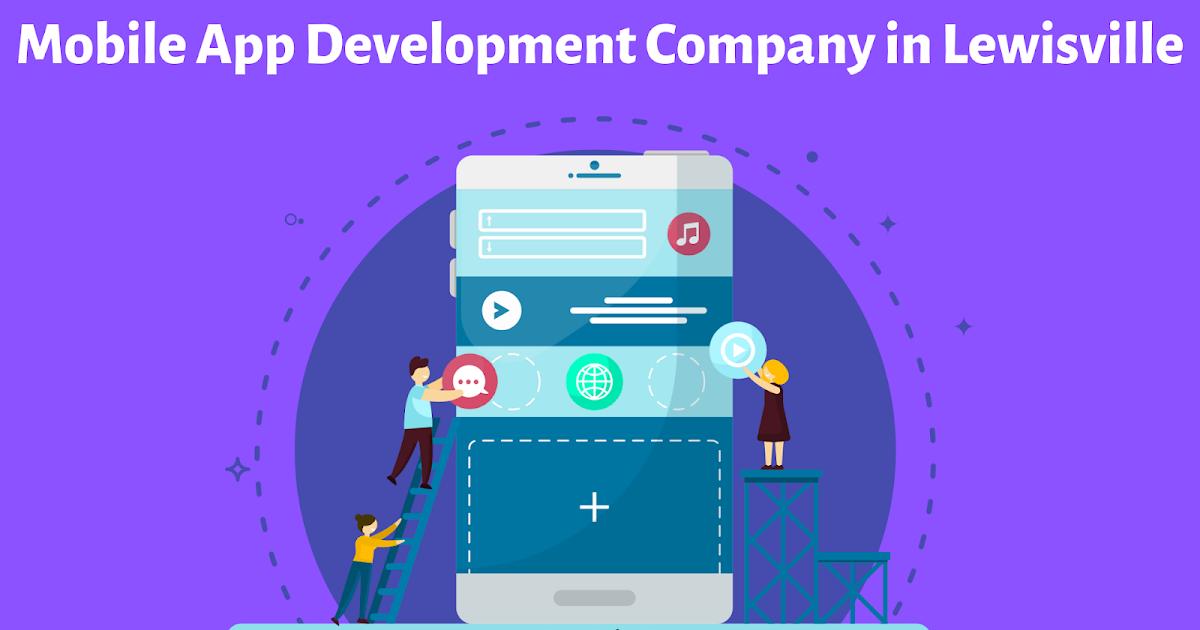 Top Mobile App Development Company in Lewisville