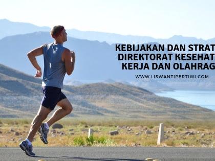 Kebijakan dan Strategi Direktorat Kesehatan Kerja dan Olahraga