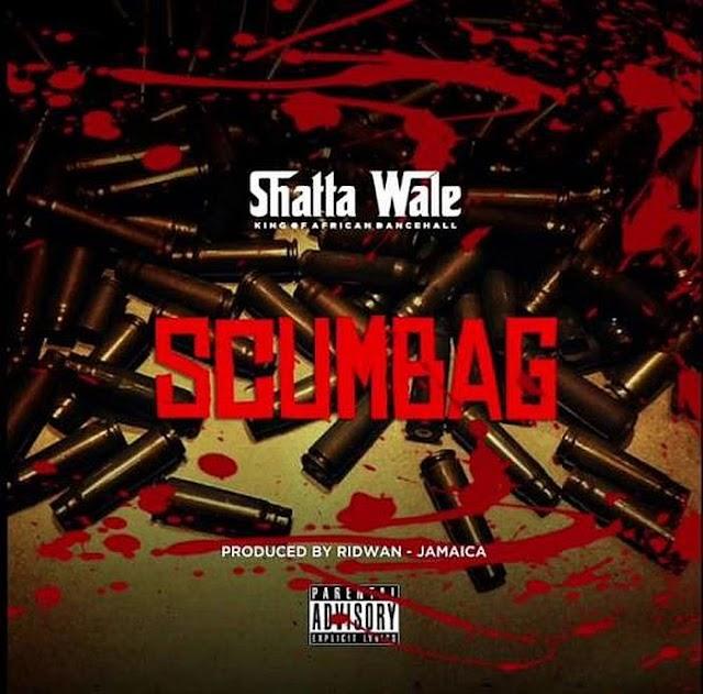 [Music] Shatta Wale - Scumbag    Pryme9ja.mp3