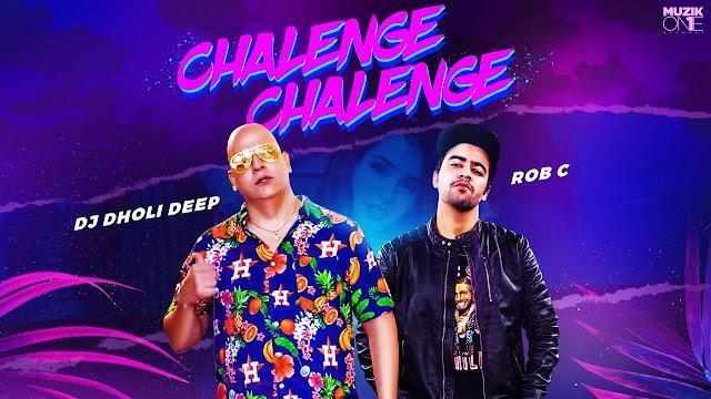 CHALENGE CHALENGE Lyrics   DJ DHOLI DEEP FT ROB C (KKG) Lyrics Planet