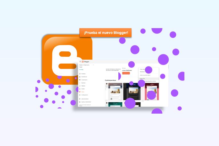 Probar la nueva plataforma de Blogger