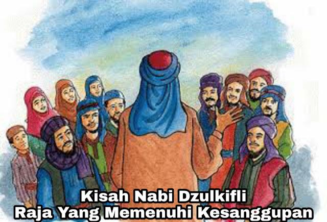 Kisah Nabi Zulkifli – Raja Yang Memiliki Kesanggupan