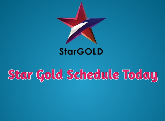 Star Gold Live Schedule Today - DigitHindiBlog