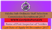 Odisha Staff Selection Commission Recruitment 2017– Inspector of Textiles