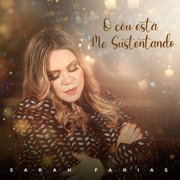 Download Música O Céu Está Me Sustentando - Sarah Farias Mp3