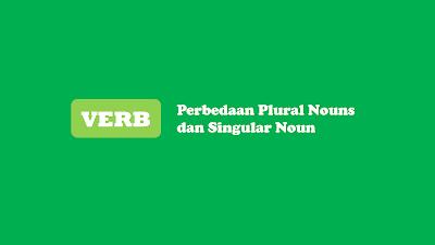 Perbedaan Plural Nouns dan Singular Noun