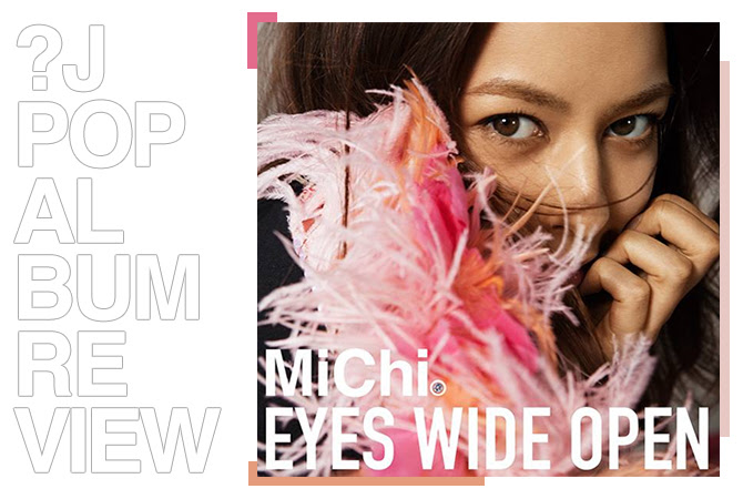 Album review: MiChi - Eyes wide open | Random J Pop