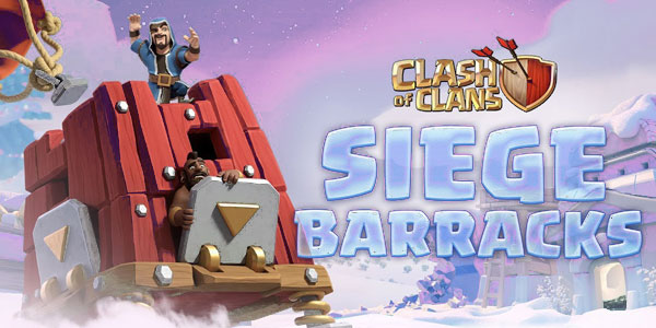 Clash of Clans Siege Barracks