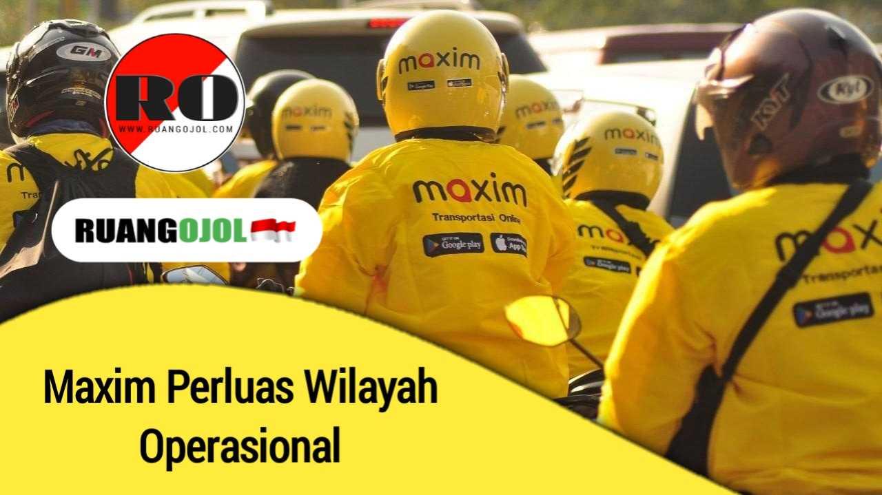 Maxim Perluas Operasional di 5 Kota di Indonesia