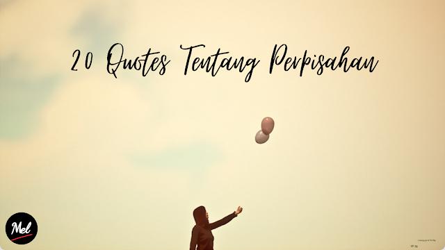 20 Quotes Tentang Perpisahan