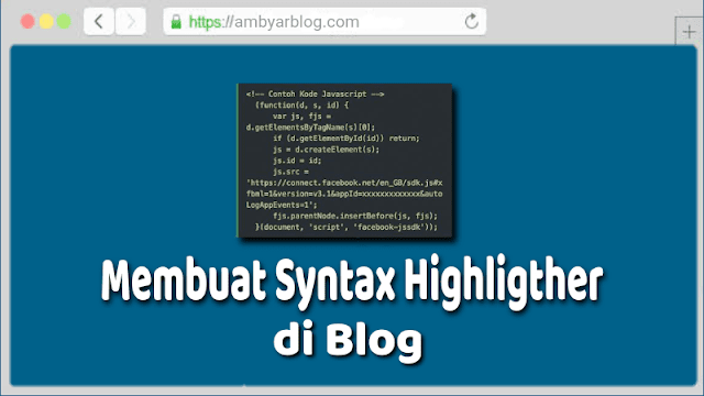 Cara Membuat Syntax Highlighter Ringan di Blogger