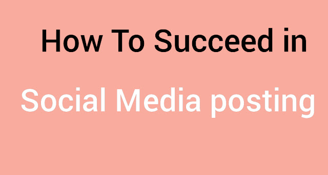 How To Succeed In Social Media posting