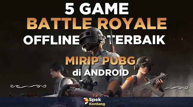 5 Game Android Battle Royale Offline Terbaik dan Ringan 2019 Mirip PUBG dan Fortnite
