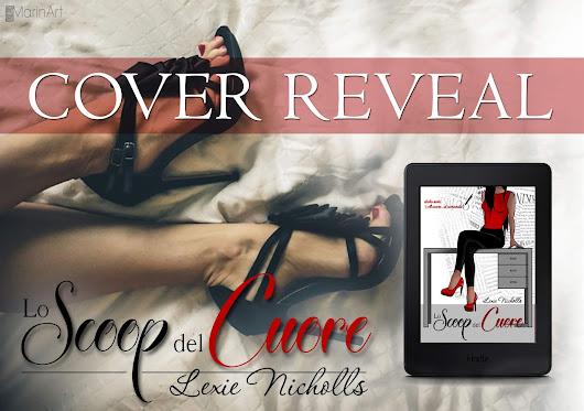 COVER REVEAL: LO SCOOP DEL CUORE DI LEXIE NICHOLLS