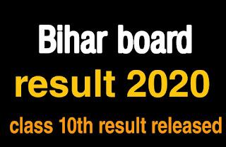 Bihar Board 10th Result 2020 BSEB 10th Result @ Biharboard.online