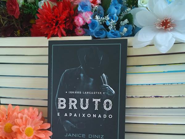 [Resenha] Bruto e Apaixonado - Janice Diniz