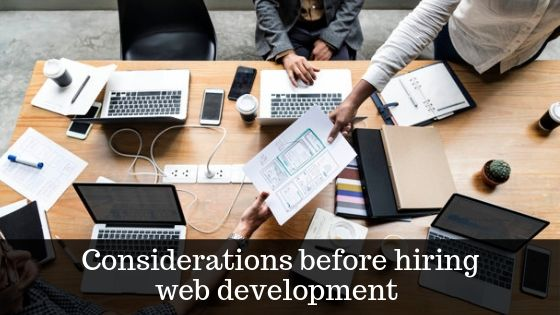7 Key Considerations Before Hiring A Professional A Website Development Service