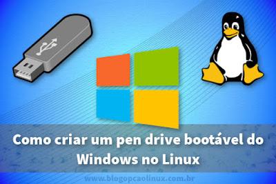 Como criar um pen drive bootável do Windows pelo Linux