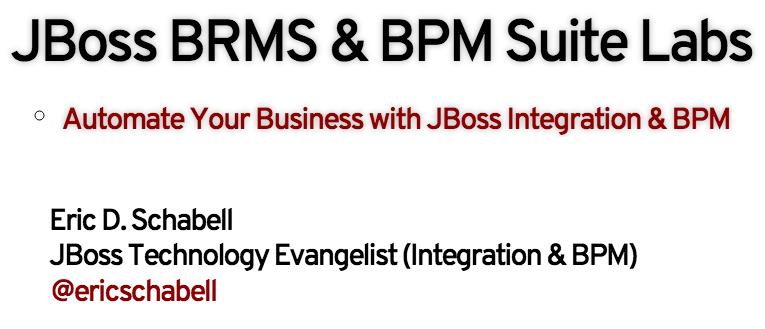 Eric D  Schabell: Red Hat JBoss BRMS 6 - Online Workshop