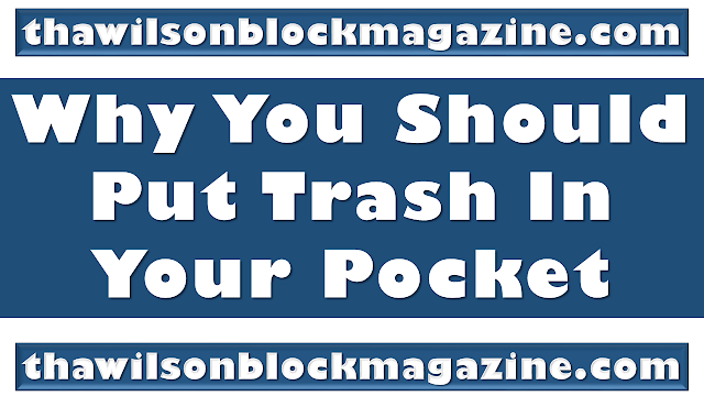 Why You Should Put Trash In Your Pocket 🗑️🗑️🗑️