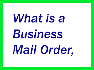 What is a Business Mail Order,