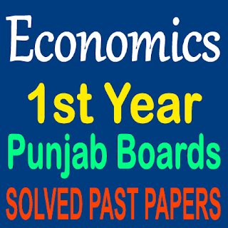 1st Year Solved Past Papers Economics Question Answers