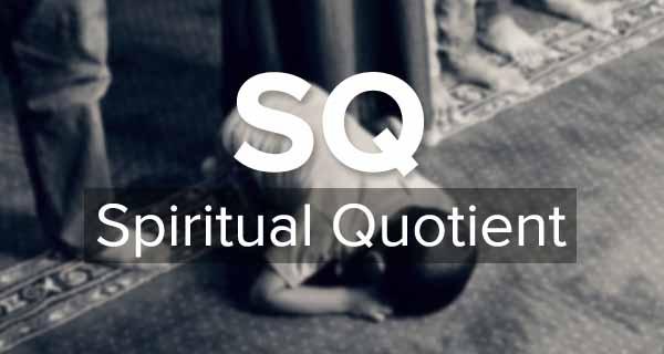 Kecerdasan Spiritual Quotient (SQ)