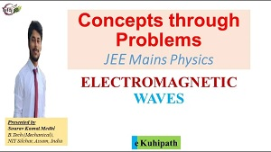 Electromagnetic Waves | JEE Mains | Physics | Concepts through Problems | IIT-JEE | NEET