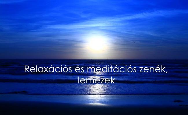 Relaxációs és meditációs zenék, lemezek