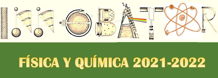 INNOBATOR  -  FÍSICA Y QUÍMICA 2021-2022