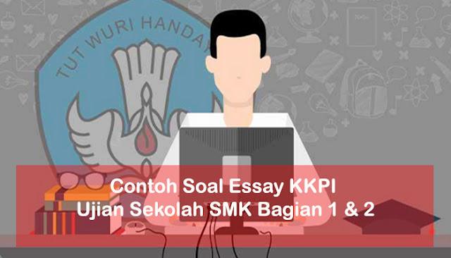 Contoh Soal Essay KKPI Ujian Sekolah SMK Bagian 1 & 2