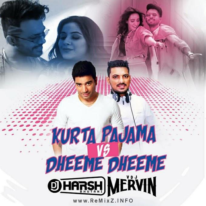 Kurta Pajama X Dheeme Dheeme (Remix) DJ Harsh Bhutani X VDJ Mervin