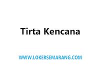 Lowongan Kerja Admin di Tirta Kencana Semarang