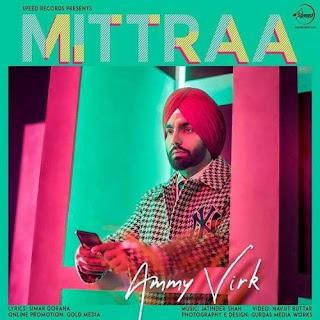 Mitraa - Ammy Virk Song Lyrics Mp3 Audio & Video Download