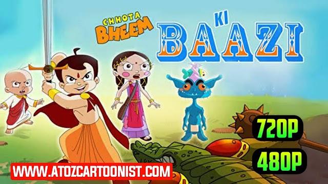 CHHOTA BHEEM KI BAAZI FULL MOVIE IN HINDI DOWNLOAD (480P & 720P)