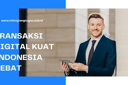 Transaksi Digital Kuat Indonesia Hebat
