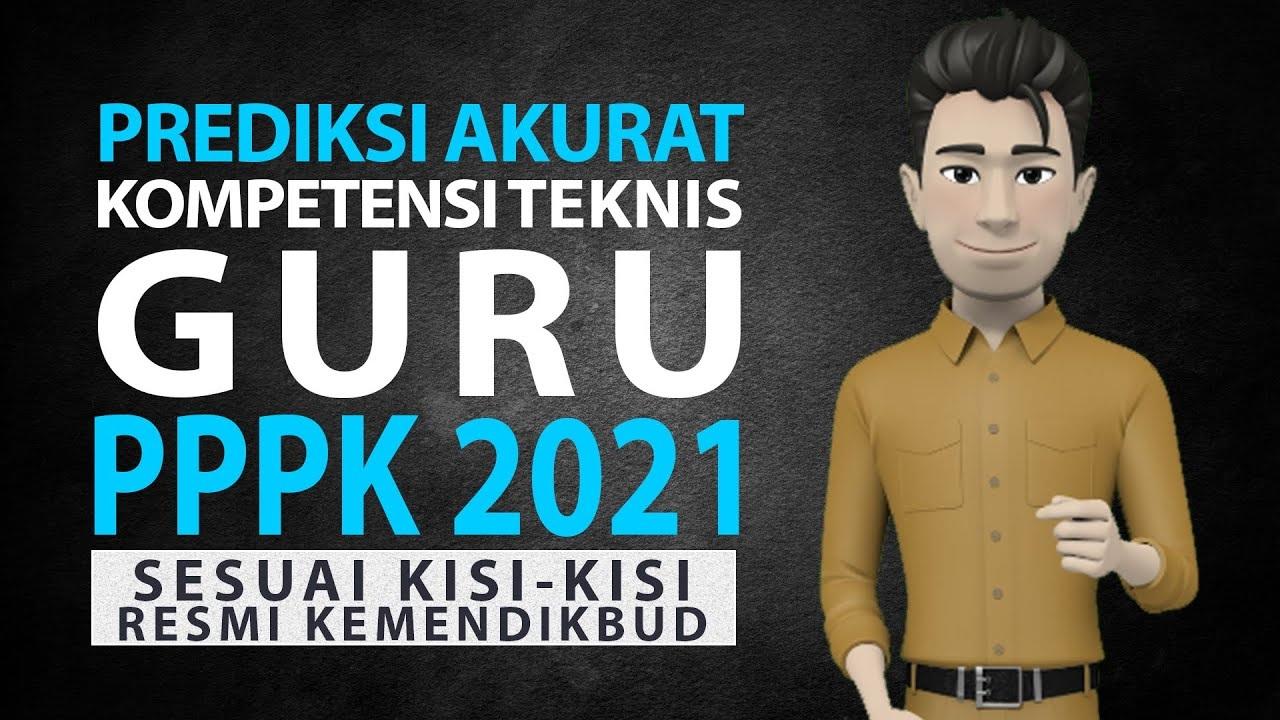 PREDIKSI SOAL PPPK 2021 - KOMPETENSI TEKNIS GURU - SOAL P3K GURU 2021 - P3K TENAGA PENDIDIK GURU