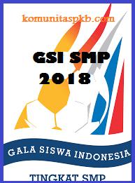 Gala Siswa Indonesia (GSI) Tingkat SMP Tahun 2018