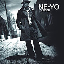 http://en.wikipedia.org/wiki/Closer_%28Ne-Yo_song%29