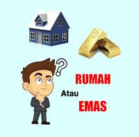Investasi Rumah Atau Emas
